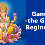 Ganesh is the God of Beginnings